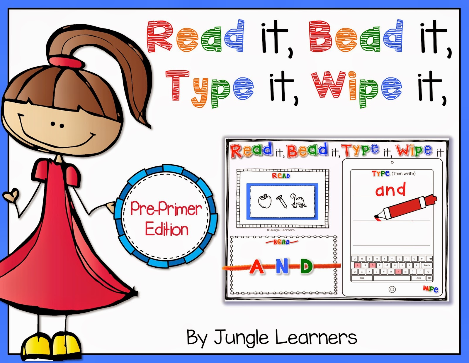 Read it, Bead it, Type it, Wipe it [Pre-Primer Edition]