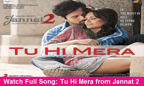 Watch Exclusive Full Song: Tu Hi Mera from Jannat 2 | Featuring  Emraan Hashmi and Esha Gupta