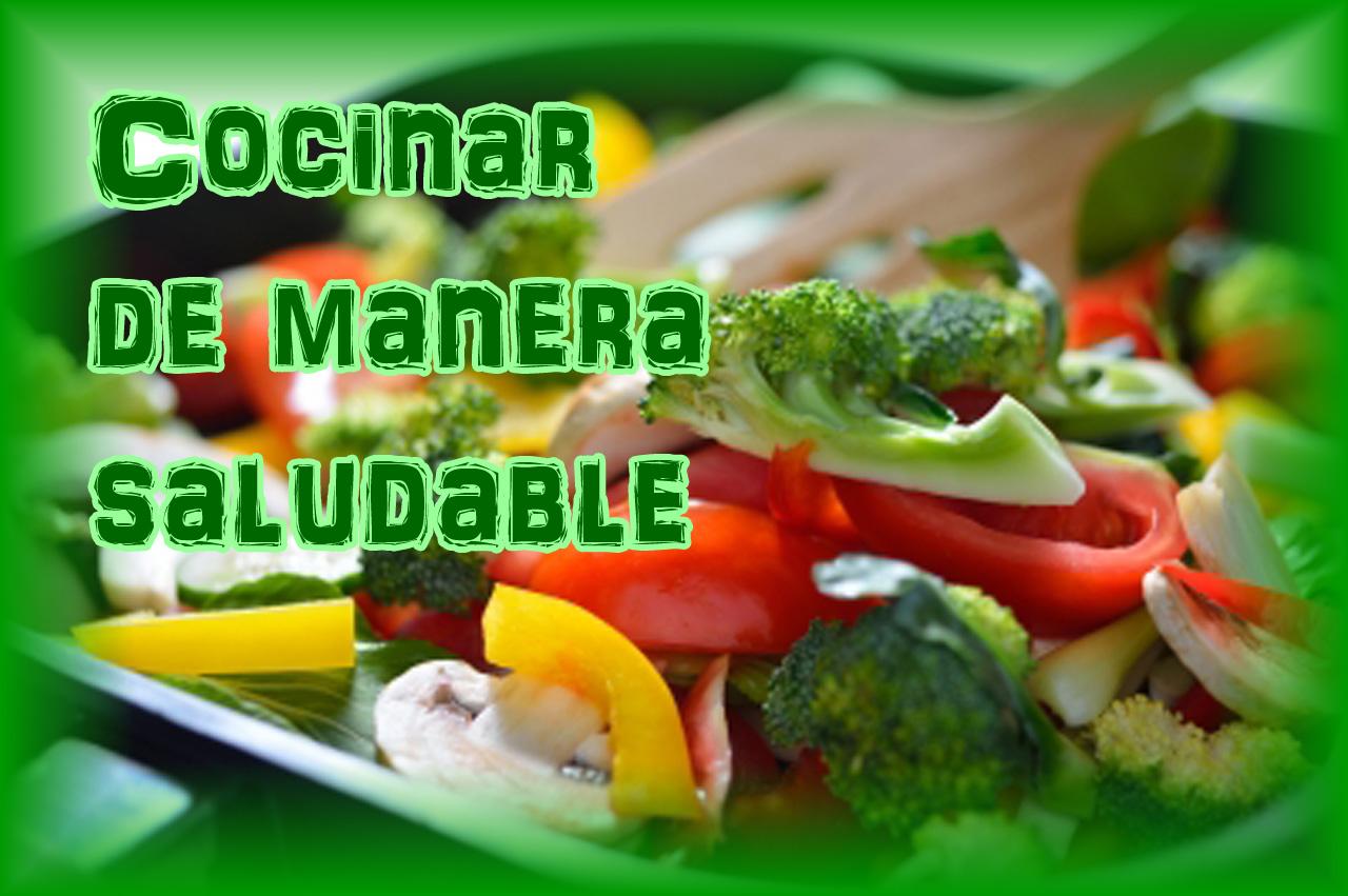 Comida Saludable La Importancia De Cocinar Saludable