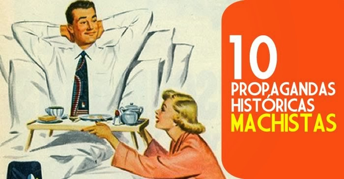 Seleção de propagandas antigas com teor machista.