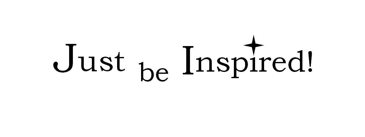 Just be Inspired!