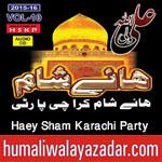 http://www.humaliwalayazadar.com/2015/11/haey-sham-karachi-party-nohay-2016.html
