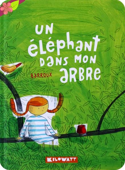 La Box de Pandore - Avril 2015 : Un éléphant dans un arbre de Barroux - éditions Kilowatt