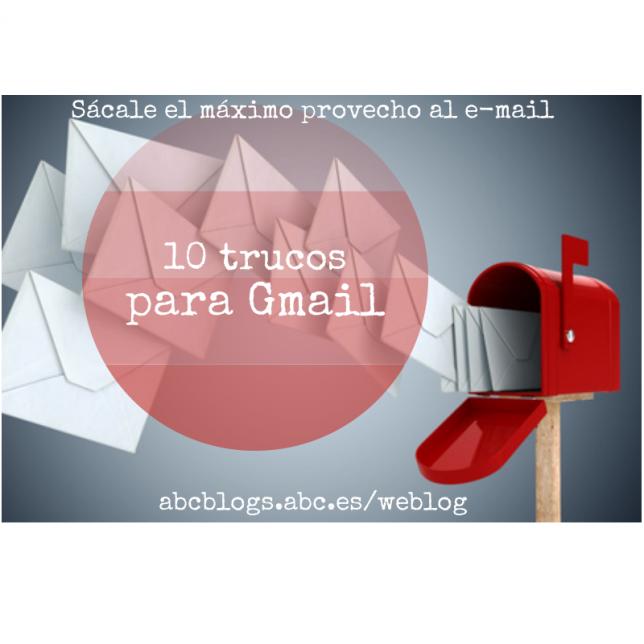 http://abcblogs.abc.es/weblog/public/post/10-trucos-para-sacarle-el-maximo-provecho-a-gmail-16028.asp/