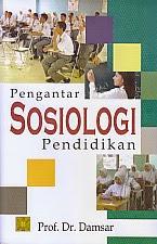 toko buku rahma: buku PENGANTAR SOSIOLOGI PENDIDIKAN, pengarang damsar, penerbit kencana