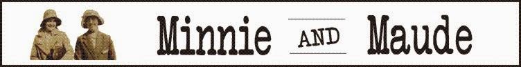 Minnie and Maude