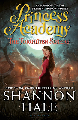 Princess Academy The Forgotten Sisters Shannon Hale