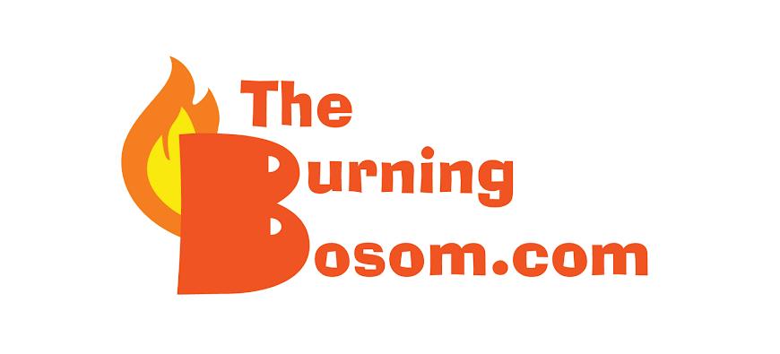 The Burning Bosom