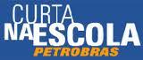 Curta na Escola Petrobras