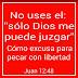 """No uses el """" sólo Dios me juzga"""" para pecar"""