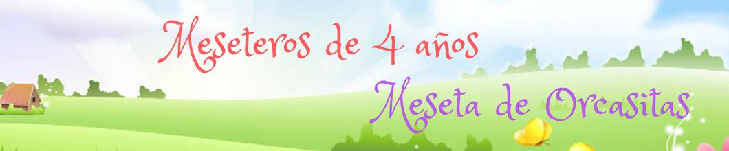 MESETEROS DE 4 AÑOS