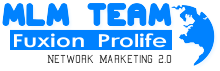 Mlm Team Fuxion Prolife Network Marketing