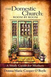The Domestic Church: Room by Room
