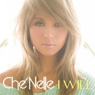 Che'Nelle シェネル - I Will