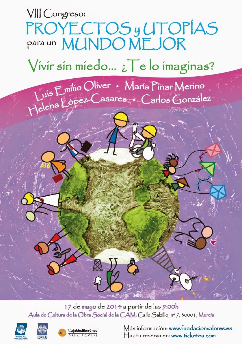 http://www.tendencias21.net/Murcia-acoge-el-17-de-mayo-el-VIII-Congreso-Proyectos-y-Utopias-para-un-Mundo-Mejor_a33130.html
