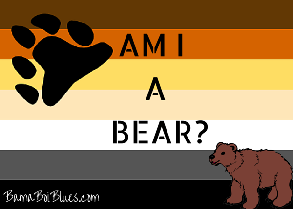 Question: Am I a bear? Bama Boi Blues wants to know!