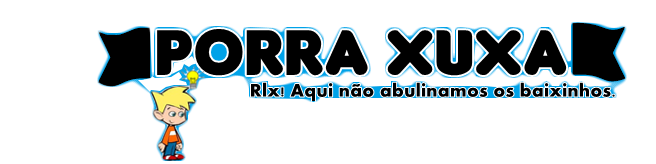 Porr4 Xuxa!