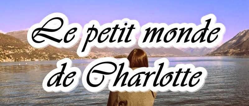 Le petit monde de Charlotte ♥