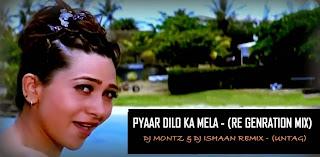 PYAAR DILO KA MELA - (RE GENRATION MIX) - DJ MONTZ & DJ ISHAAN REMIX - (UNTAG)