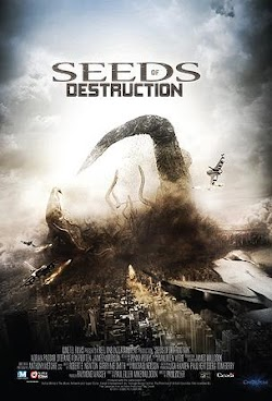 Hạt Giống Hủy Diệt - Seeds Of Destruction (2011) Poster