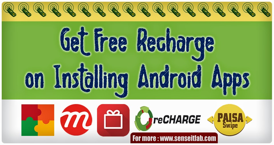Get Free Mobile Recharge installing Android Apps - 2014 Senseit - Techblog