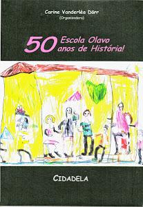 <b>ESCOLA OLAVO: 50 ANOS DE HISTÓRIA!</b>