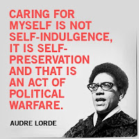 "Picture of Audre Lorde: ""Caring for myself is not self-indulgence, it is self-preservation and that is an act of political warfare."""