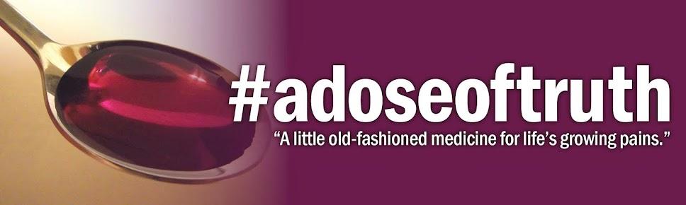 #adoseoftruth
