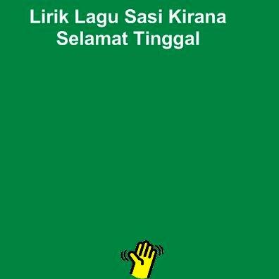 Lirik Lagu Sasi Kirana - Selamat Tinggal