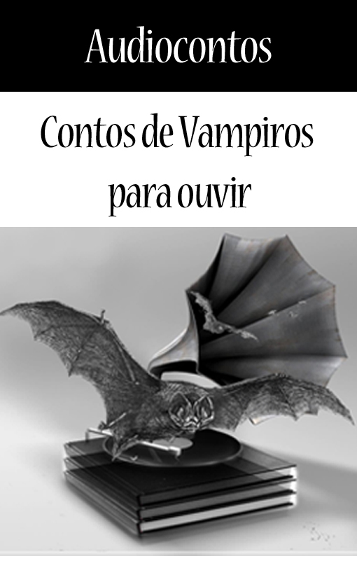 Contos de vampiros e terror para ouvir.