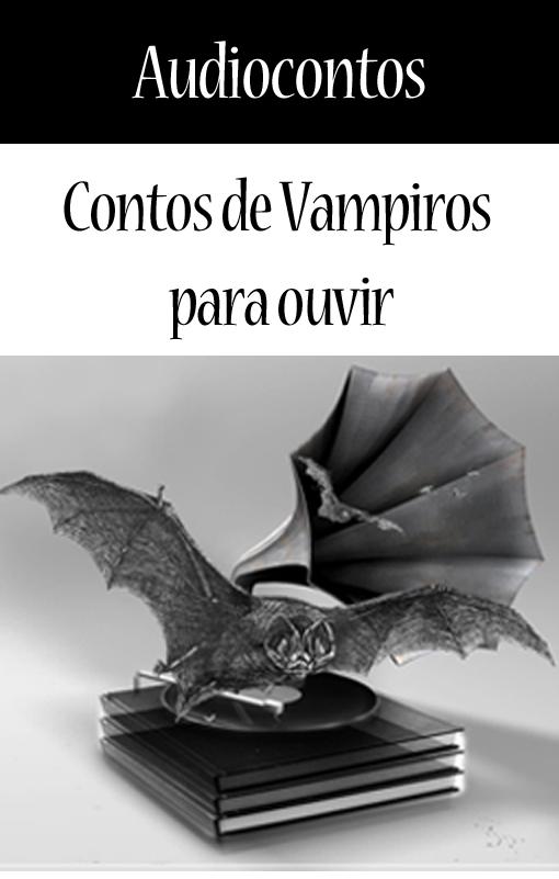 Contos de vampiros e terror para ouvir.