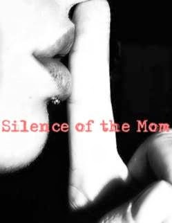 Silence of the Mom