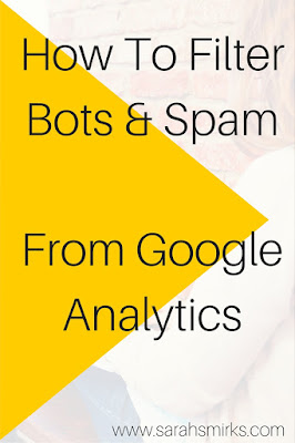 How to filter bots and spam from Google Analytics with two simple tricks | Sarah Smirks | Keywords:  search, website traffic, spam referrals