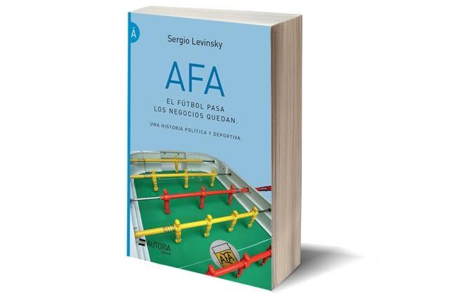 """""""AFA, el fútbol pasa, los negocios quedan"""""""