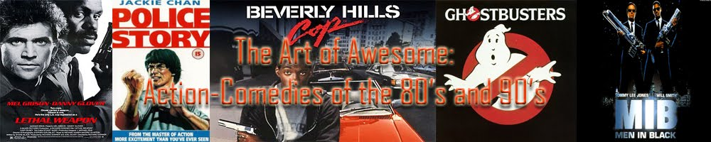 The Art of Awesome: Action-Comedies of the 80's and 90's