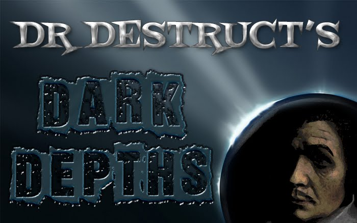 Dr Destruct's Dark Depths
