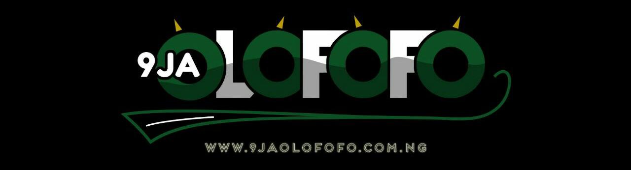 9JAOlofofo | Nigeia #1 gossip site.