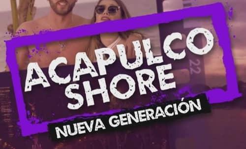 Acapulco Shore Nueva Generacion online