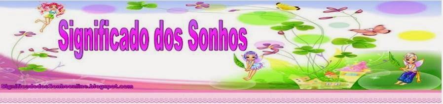 http://significadodossonhoonline.blogspot.com.br/