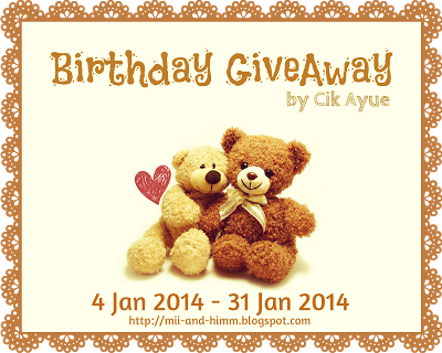 http://mii-and-himm.blogspot.com/2014/01/birthday-giveaway-by-cik-ayue.html
