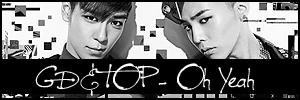 GD&TOP - Oh Yeah