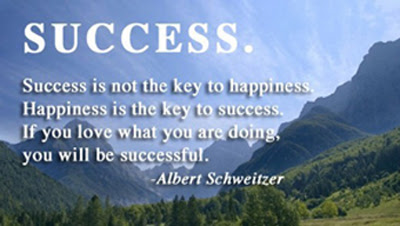 Success is not the key to happiness, happiness is the key to success-Quote-Albert Schweitzer