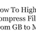 How To Highly Compress Files from GB to MB