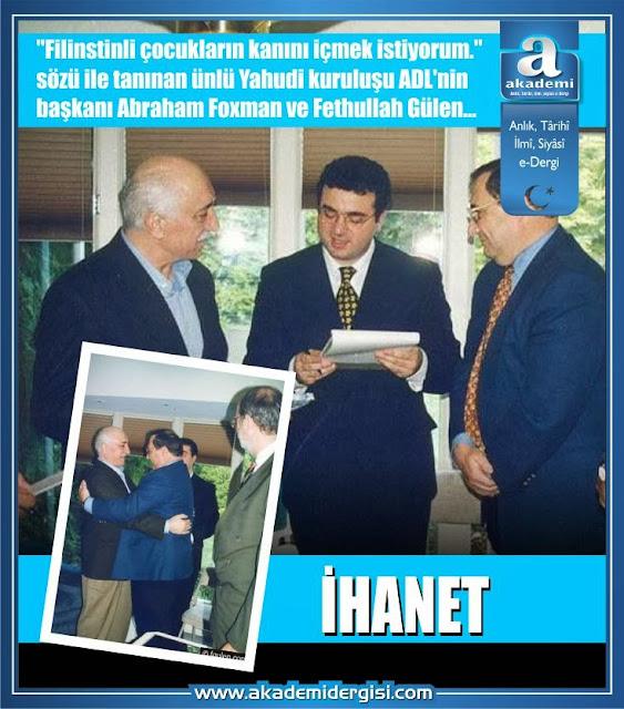 fethullah gülen ihanet abraham foxman adl tayyip erdoğan