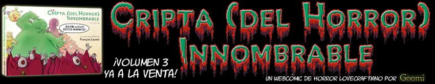 CRIPTA (del Horror) INNOMBRABLE - Webcómic lovecraftiano, por Goomi