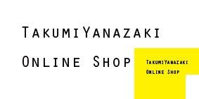 TakumiYanazaki Online Shop