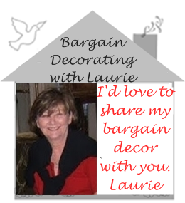 I'm so glad you stopped by.  I'm Laurie~Grandmother of 6, decorating our home one bargain at a time