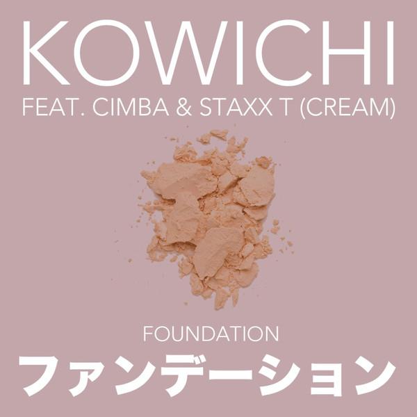 [Single] KOWICHI – ファンデーション (feat. CIMBA & Staxx T) (2016.08.30/MP3/RAR)