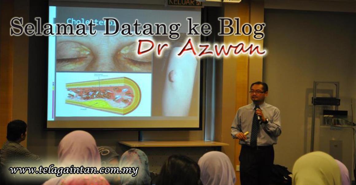 Selamat Datang ke Blog Dr. Azwan