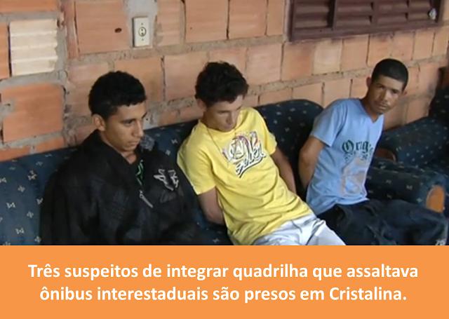 Três suspeitos de integrar quadrilha que cometia assaltos a ônibus interestaduais são presas em Cristalina